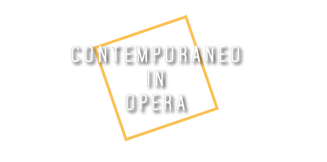 CONTEMPORANEO IN OPERA – 8 incontri.